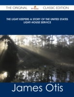 Light Keepers A Story of the United Stat