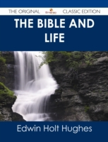 Bible and Life - The Original Classic Ed