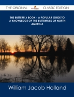 Butterfly Book - A Popular Guide to a Kn