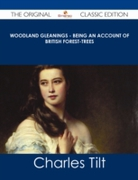 Woodland Gleanings - Being an Account of