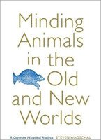 Minding Animals in the Old and New World