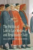 The Politics of Law in Late Medieval and