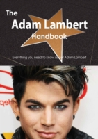 Adam Lambert Handbook - Everything you n