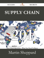 Supply Chain 201 Success Secrets - 201 M