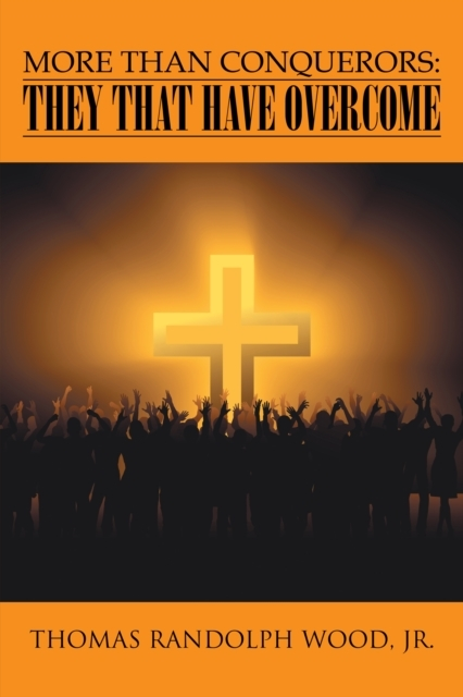 More Than Conquerors: They That Have Ove