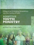 Adoptive Youth Ministry (Youth, Family,