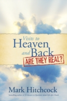 Visits to Heaven and Back: Are They Real