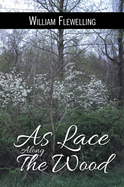 As Lace Along the Wood