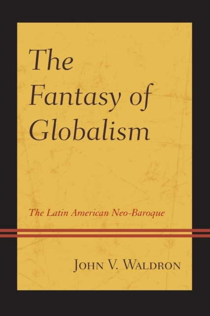 The Fantasy of Globalism