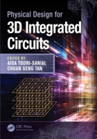Physical Design for 3D Integrated Circui