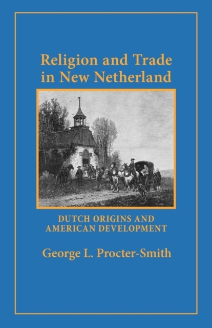 Religion and Trade in New Netherland