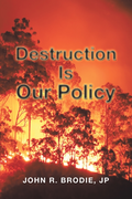 Destruction Is Our Policy