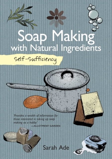 Self-Sufficiency: Soap Making with Natur