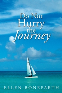 Do Not Hurry the Journey