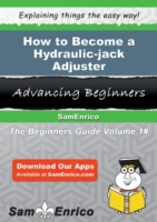 How to Become a Hydraulic-jack Adjuster