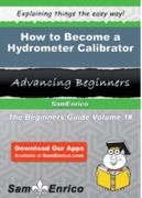How to Become a Hydrometer Calibrator