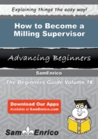 How to Become a Milling Supervisor