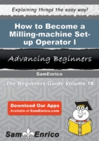 How to Become a Milling-machine Set-up O