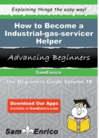How to Become a Industrial-gas-servicer