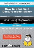How to Become a Denture-model Maker