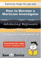 How to Become a Mortician Investigator