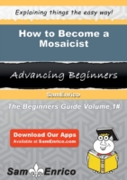 How to Become a Mosaicist