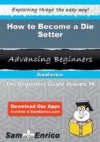 How to Become a Die Setter