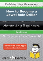 How to Become a Jewel-hole Driller