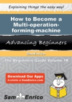 How to Become a Multi-operation-forming-