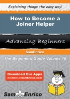 How to Become a Joiner Helper