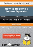 How to Become a Jointer Operator