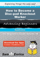 How to Become a Disc-pad Knockout Worker