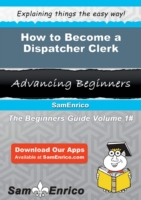 How to Become a Dispatcher Clerk