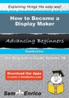 How to Become a Display Maker