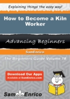 How to Become a Kiln Worker