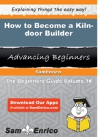 How to Become a Kiln-door Builder