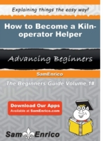 How to Become a Kiln-operator Helper