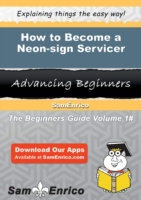 How to Become a Neon-sign Servicer
