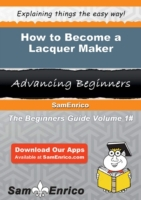 How to Become a Lacquer Maker