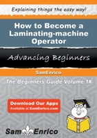 How to Become a Laminating-machine Opera