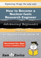 How to Become a Nuclear-fuels Research E