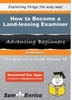 How to Become a Land-leasing Examiner