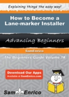 How to Become a Lane-marker Installer