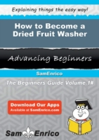 How to Become a Dried Fruit Washer