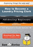How to Become a Laundry Pricing Clerk