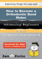 How to Become a Orthodontic Band Maker