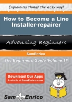 How to Become a Line Installer-repairer