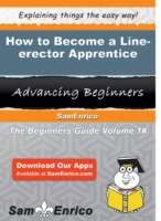 How to Become a Line-erector Apprentice