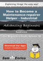 How to Become a Maintenance-repairer Hel