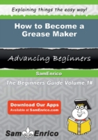 How to Become a Grease Maker